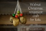 walnut Christmas ornament craft for kids